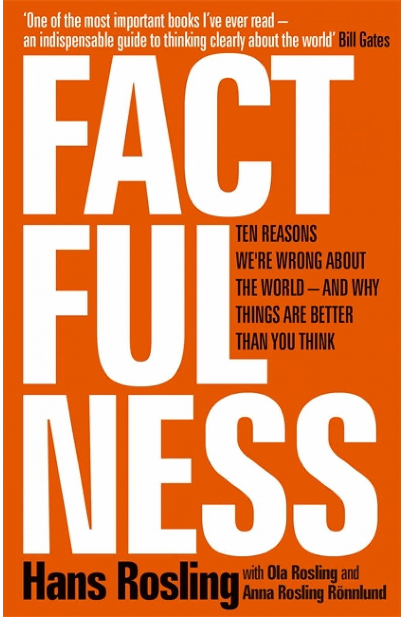 Factfulness: Ten Reasons We're Wrong About The World - And Why Things Are Better Than You Think (editie de buzunar)