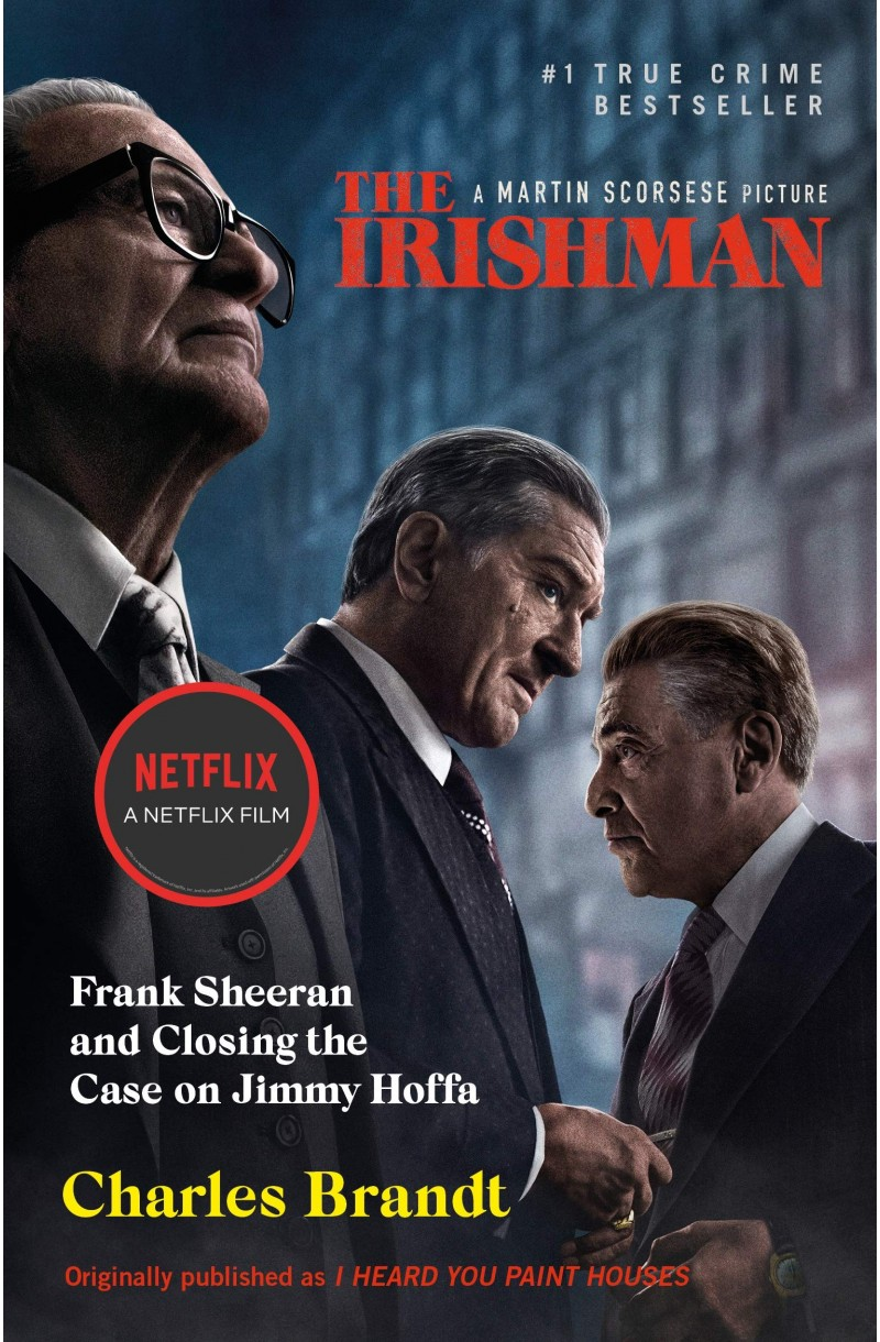 Irishman: Originally published as I Heard You Paint Houses (Film Tie-in)