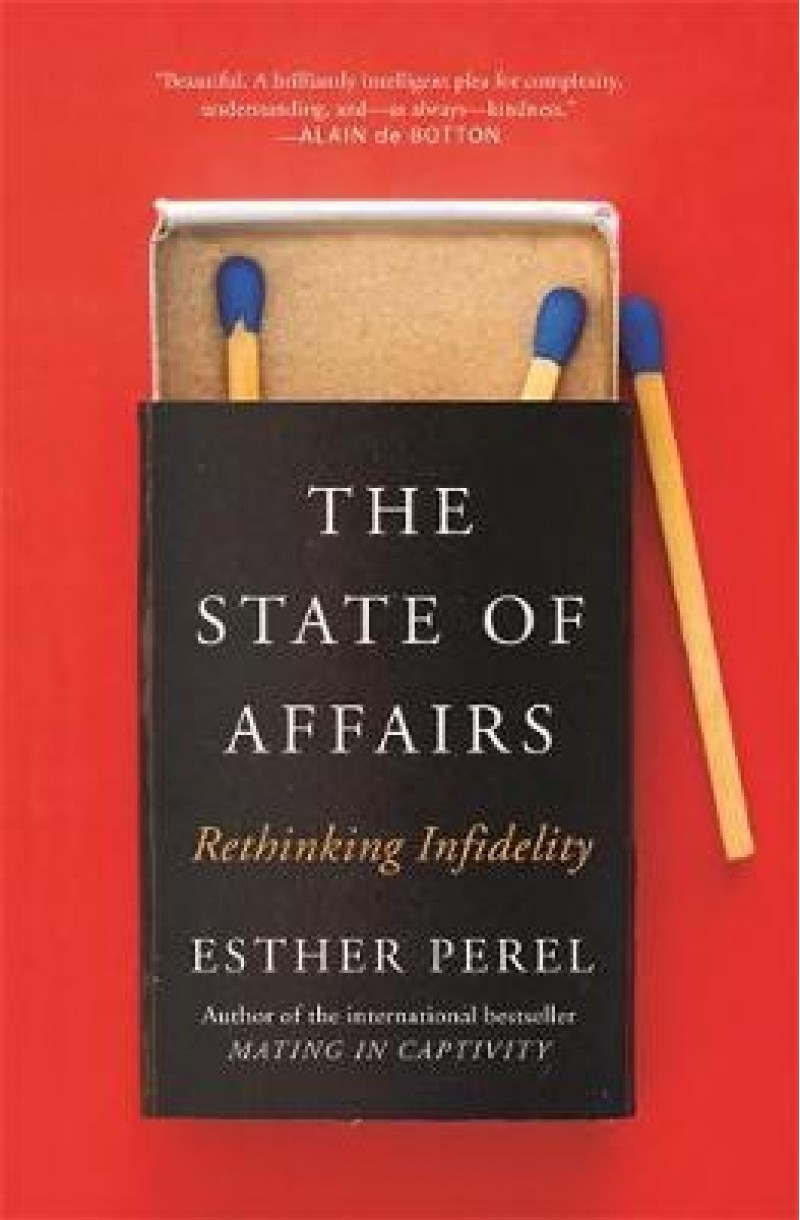 State Of Affairs: Rethinking Infidelity (format de buzunar) book for anyone who has ever loved