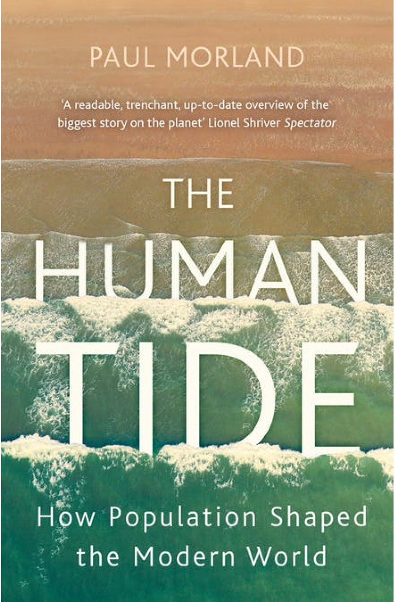Human Tide: How Population Shaped the Modern World