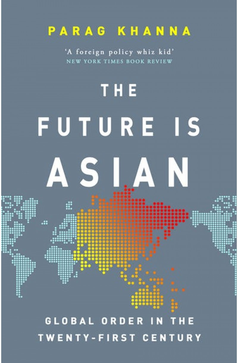 Future Is Asian: Global Order in the Twenty-first Century