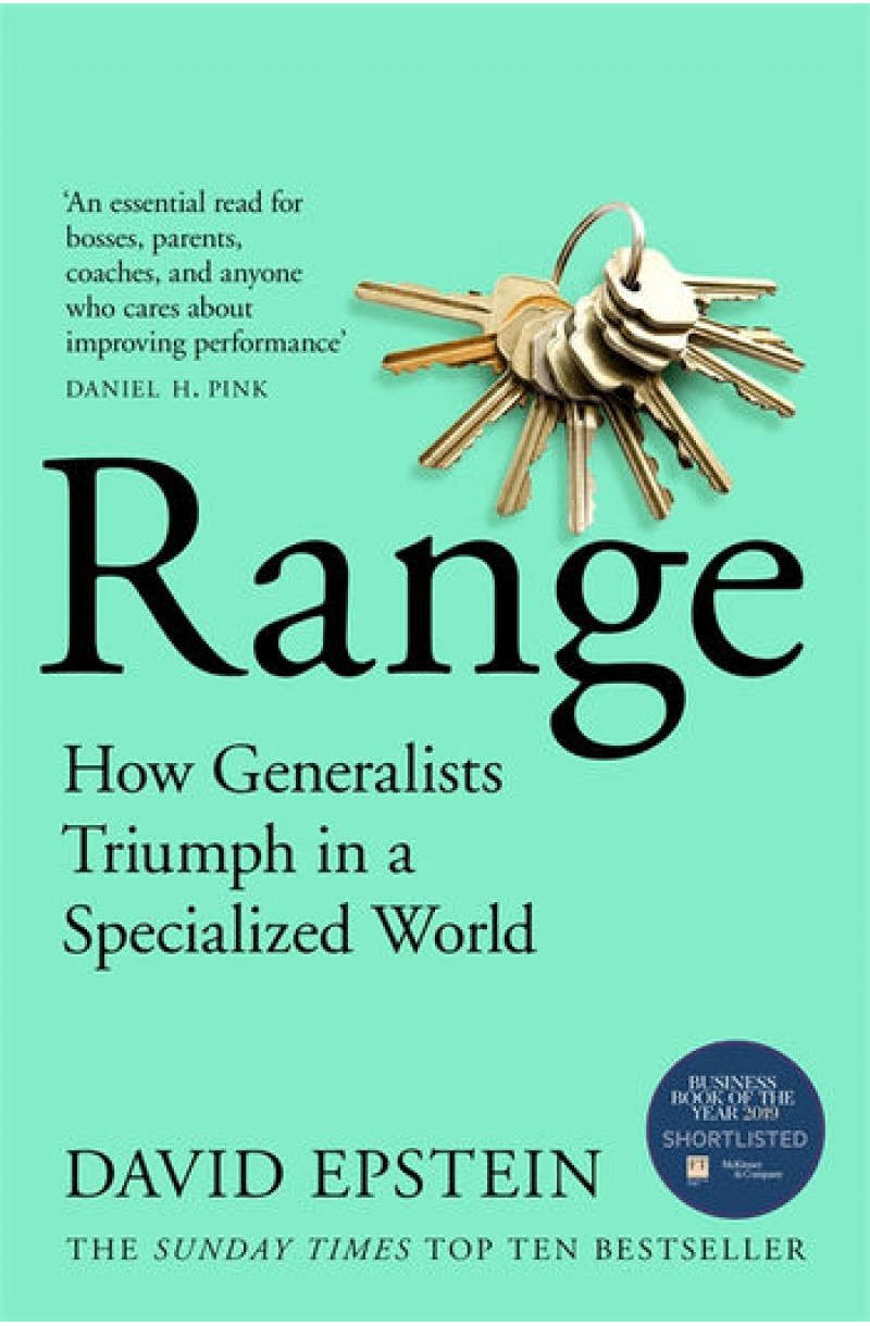 Range: How Generalists Triumph in a Specialized World (SHORTLISTED FOR THE FINANCIAL TIMES/MCKINSEY BUSINESS BOOK OF THE YEAR AWARD 2019)