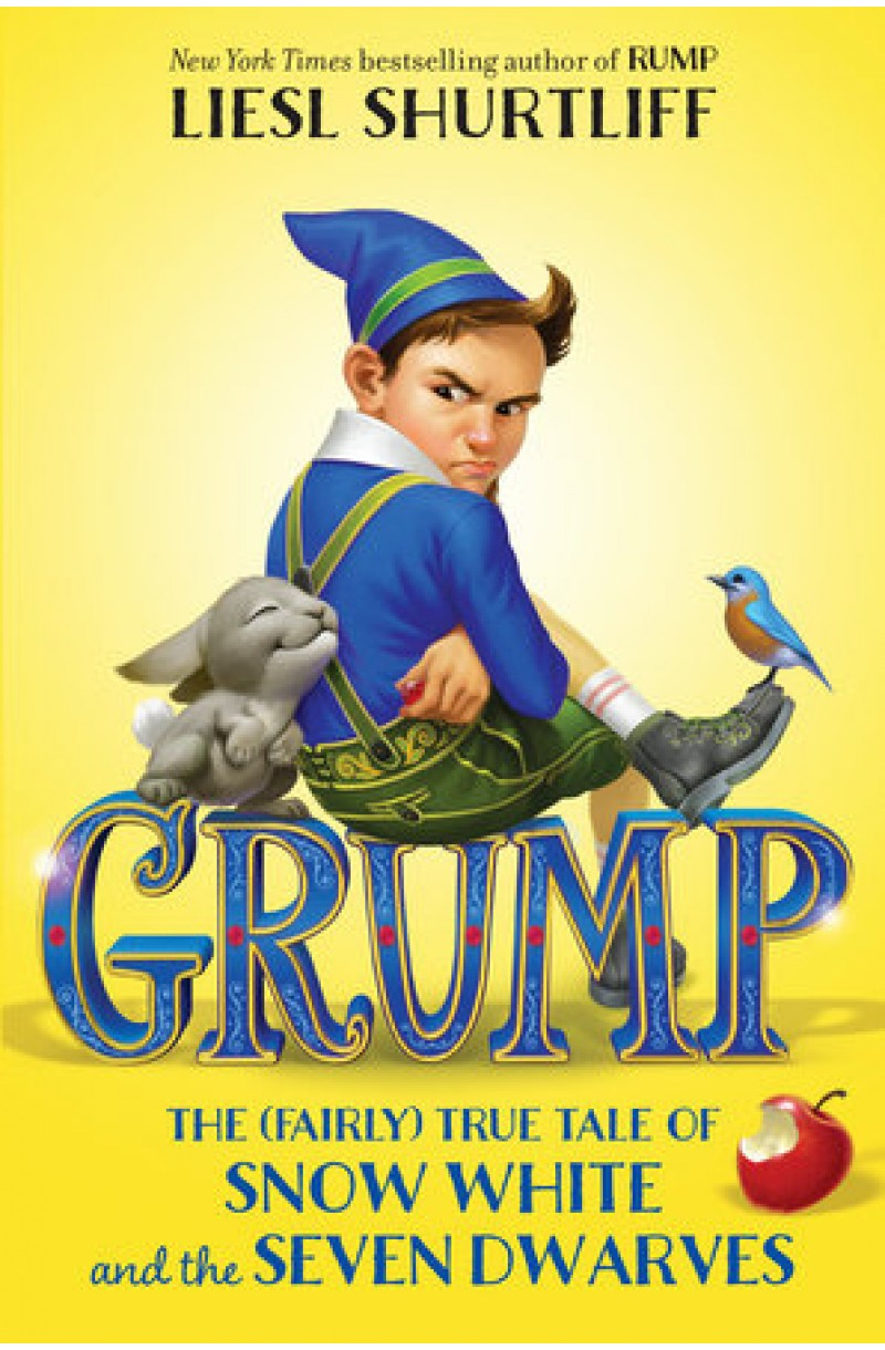 Grump: The (Fairly) True Tale of Snow White and the Seven Dwarves
