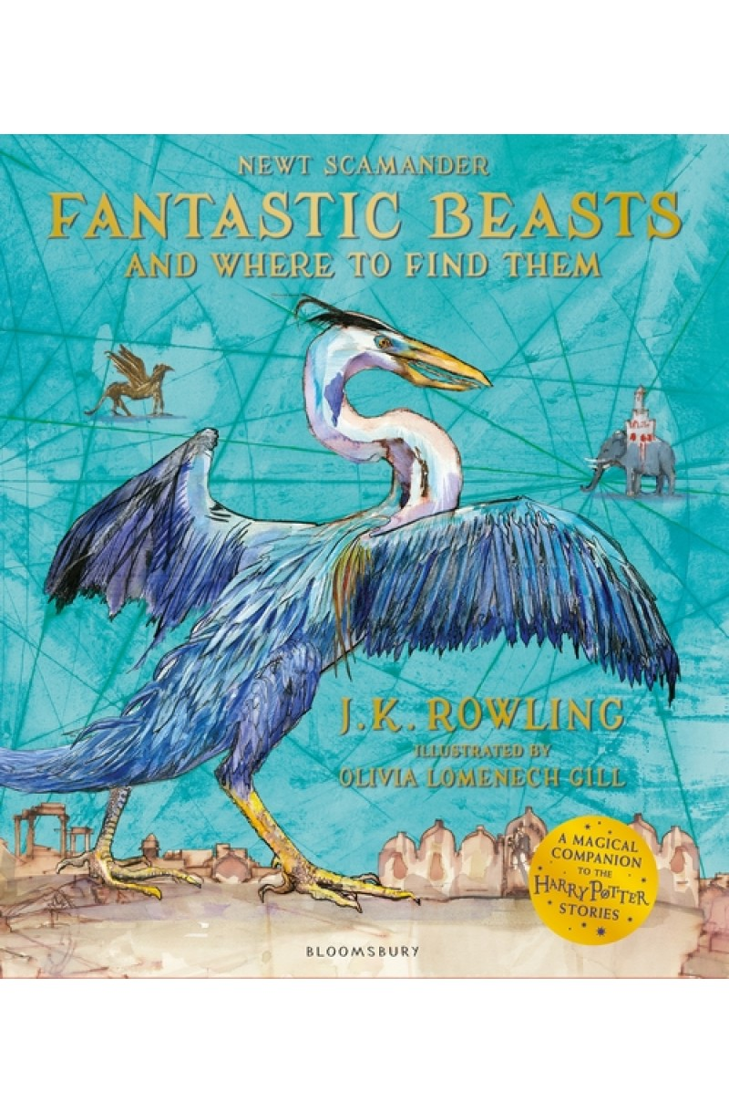Fantastic Beasts and Where to Find Them: Illustrated Ed.