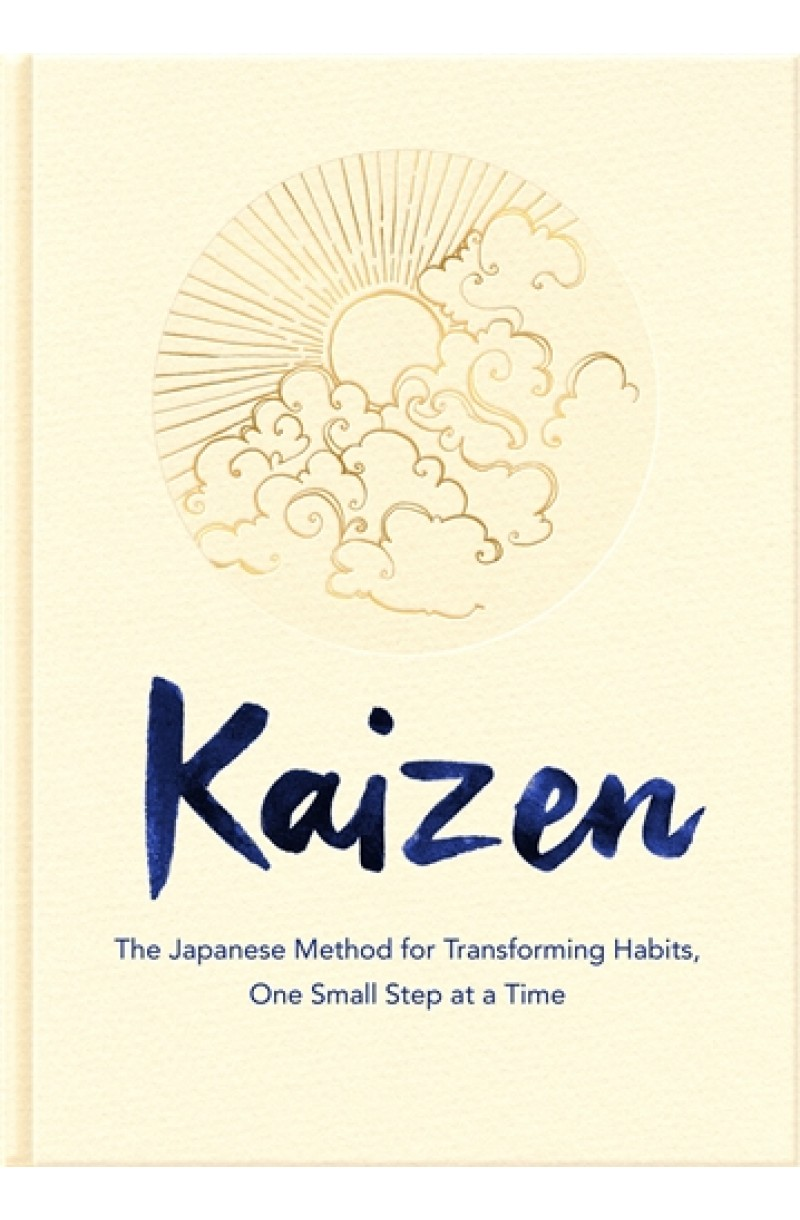 Kaizen: The Japanese Method for Transforming Habits, One Small Step at a Time