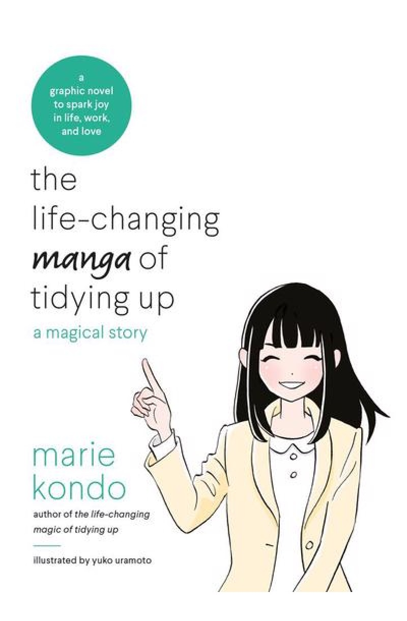 Life-Changing Manga of Tidying Up: A Magical Story to Spark Joy in Life, Work and Love
