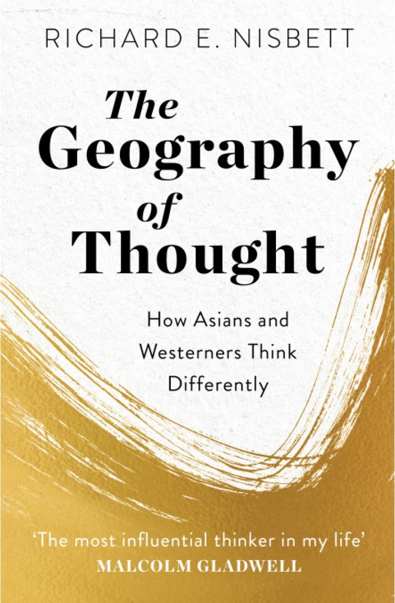 Geography of Thought: How Asians and Westerners Think Differently