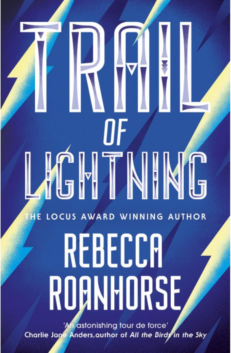 Trail of Lightning (Winner of the 2019 Locus Award)