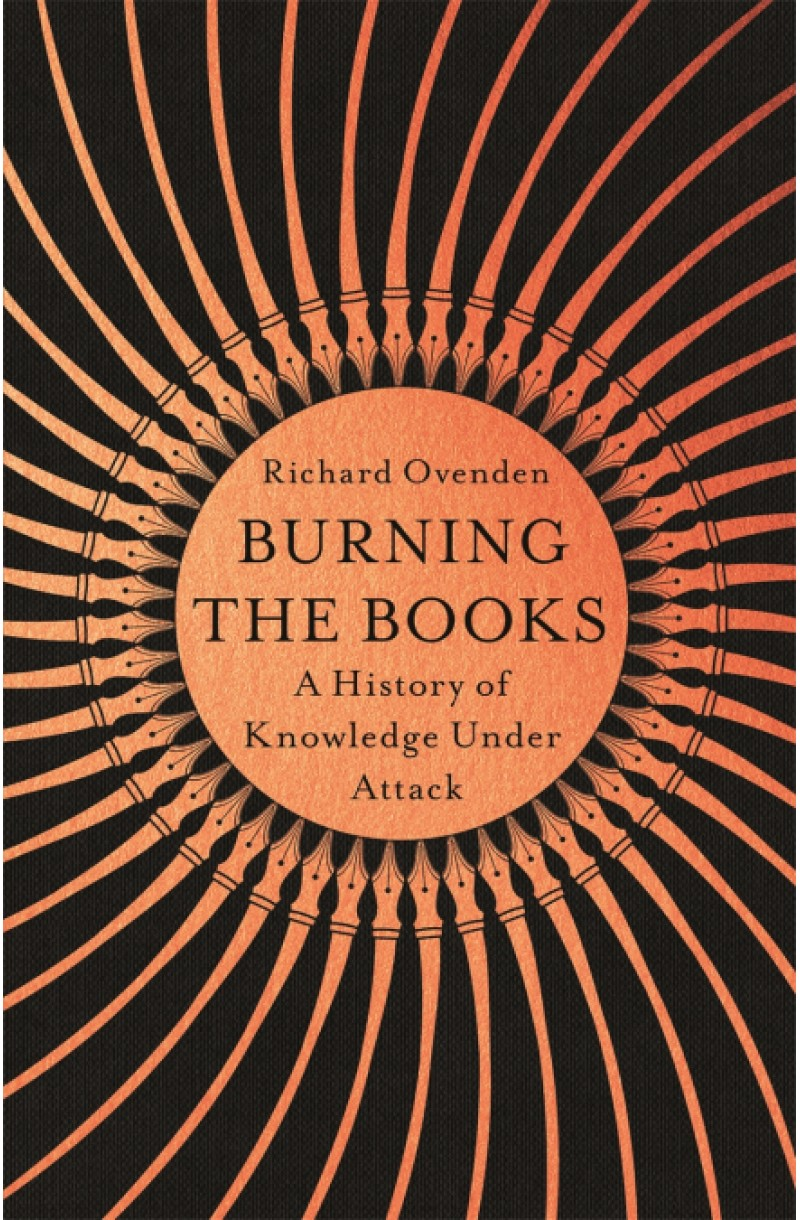 Burning the Books: A History of Knowledge Under Attack (format mare)