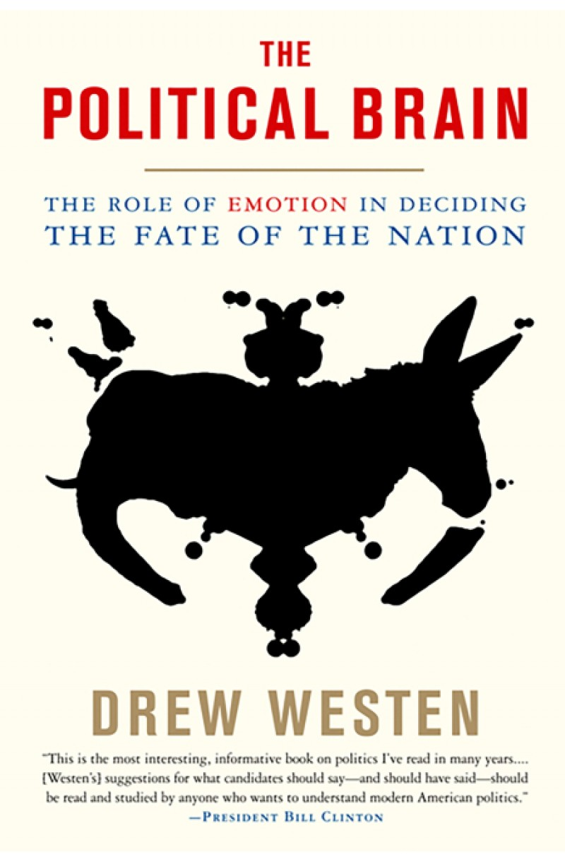 Political Brain: The Role of Emotion in Deciding the Fate of the Nation