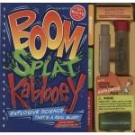 Boom, Splat, Kablooey: Safe Science That's a Real Blast
