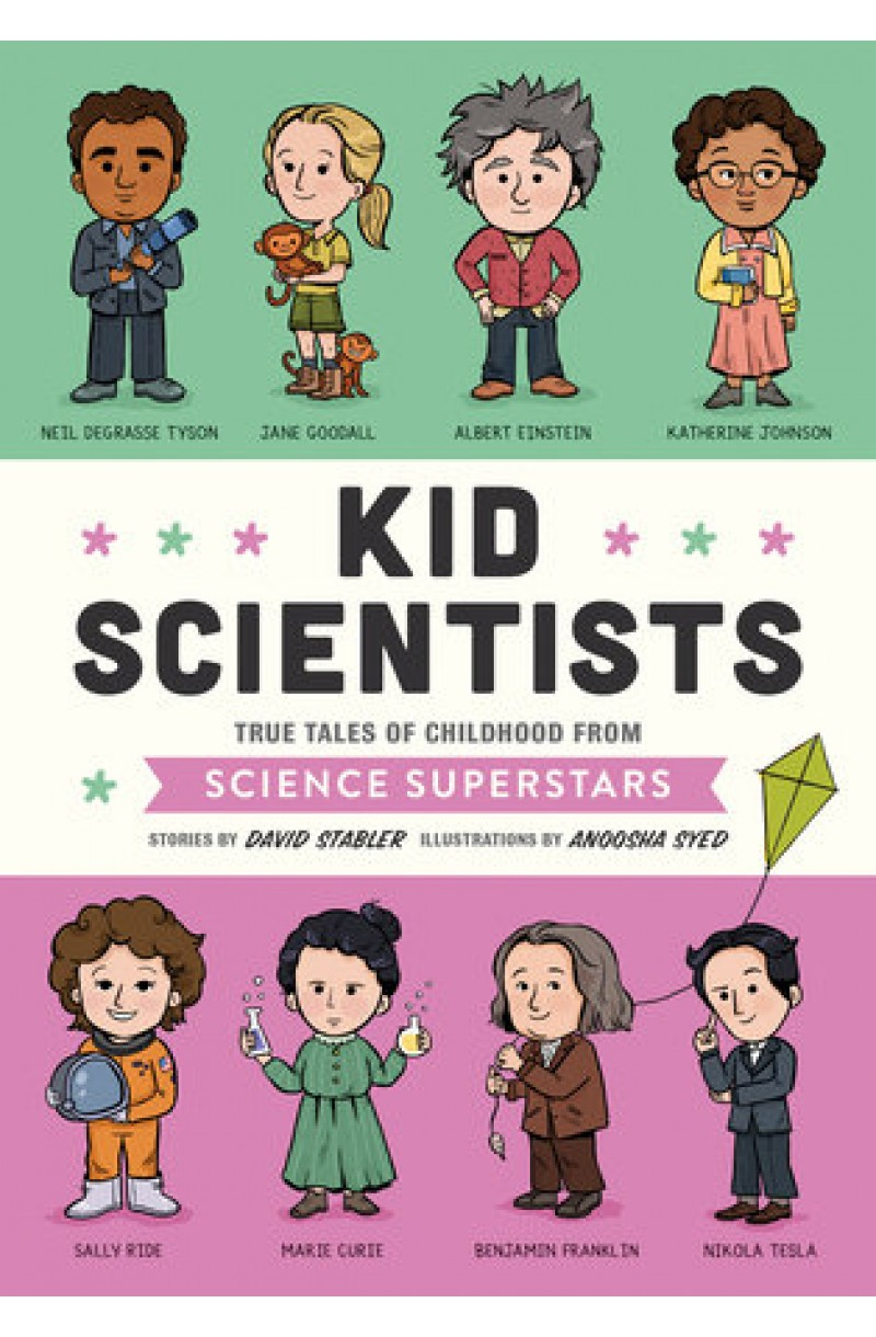 Kid Scientists: True Tales of Childhood from Science Superstars  HB (US)