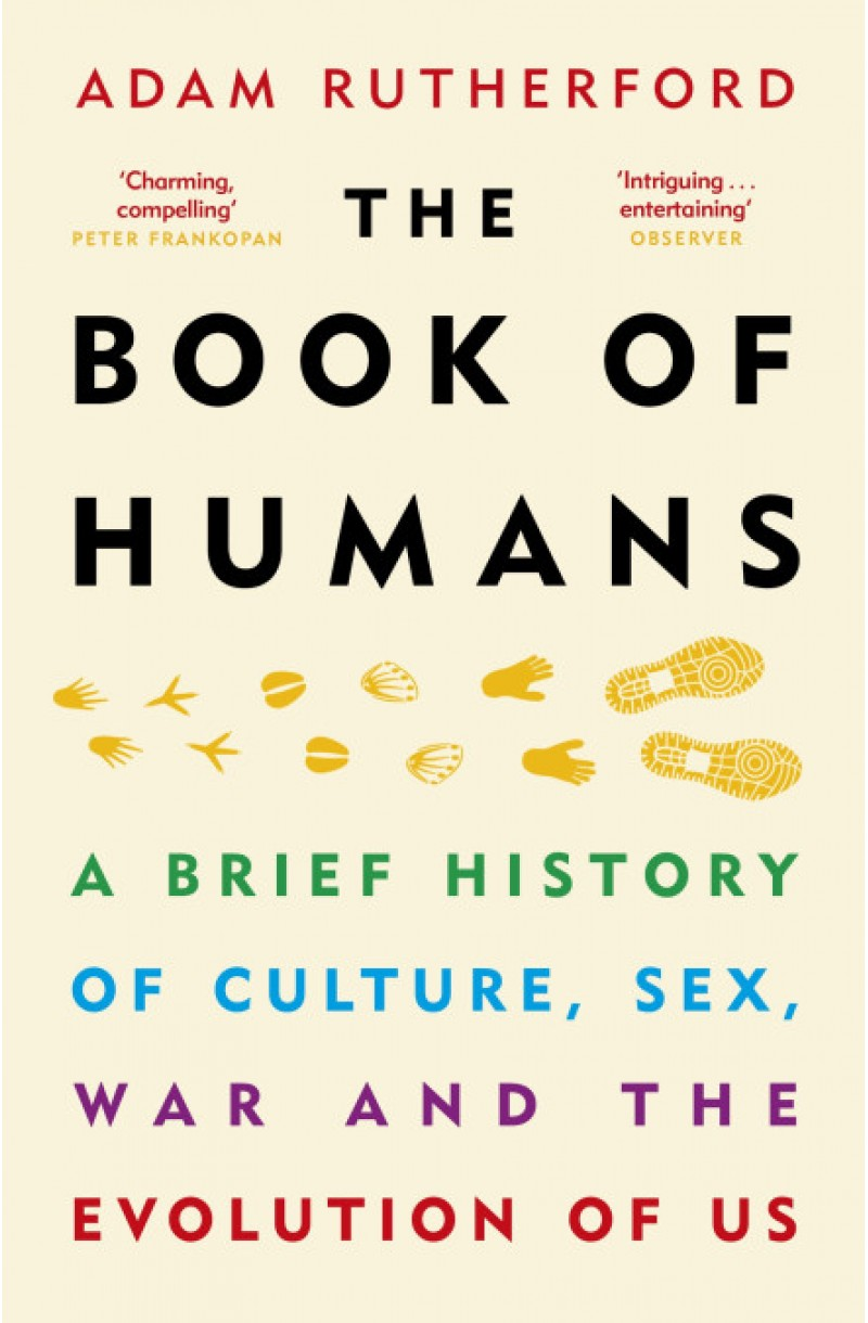 Book of Humans: A Brief History of Culture, Sex, War and the Evolution of Us