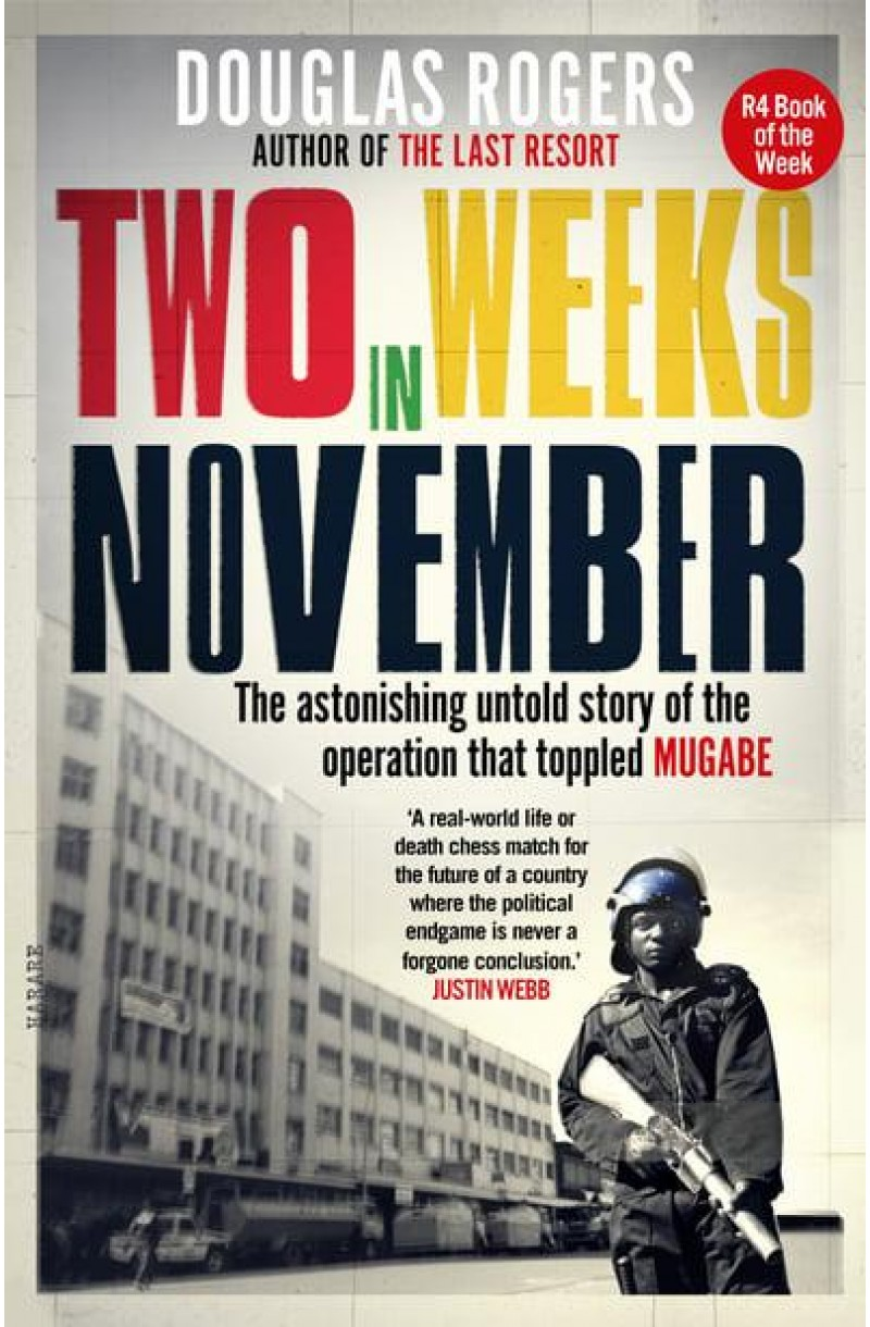 Two Weeks in November: The astonishing untold story of the operation that toppled Mugabe