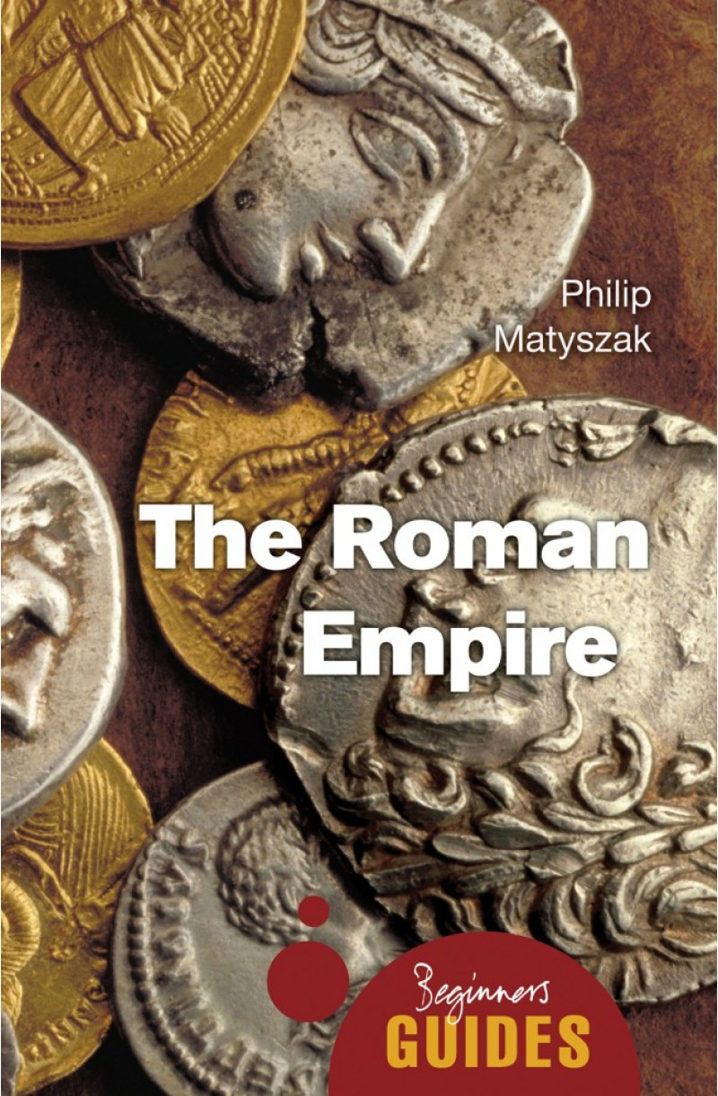 Roman Empire: A Beginner's Guide