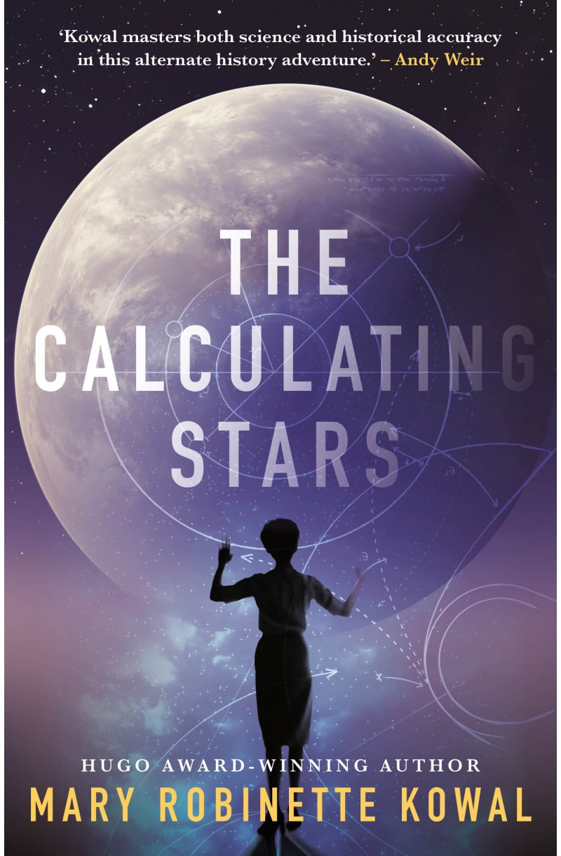 Calculating Stars (Winner of the Hugo and Nebula Awards for Best Novel 2019  and of the Locus Award for Best Sf Novel 2019)