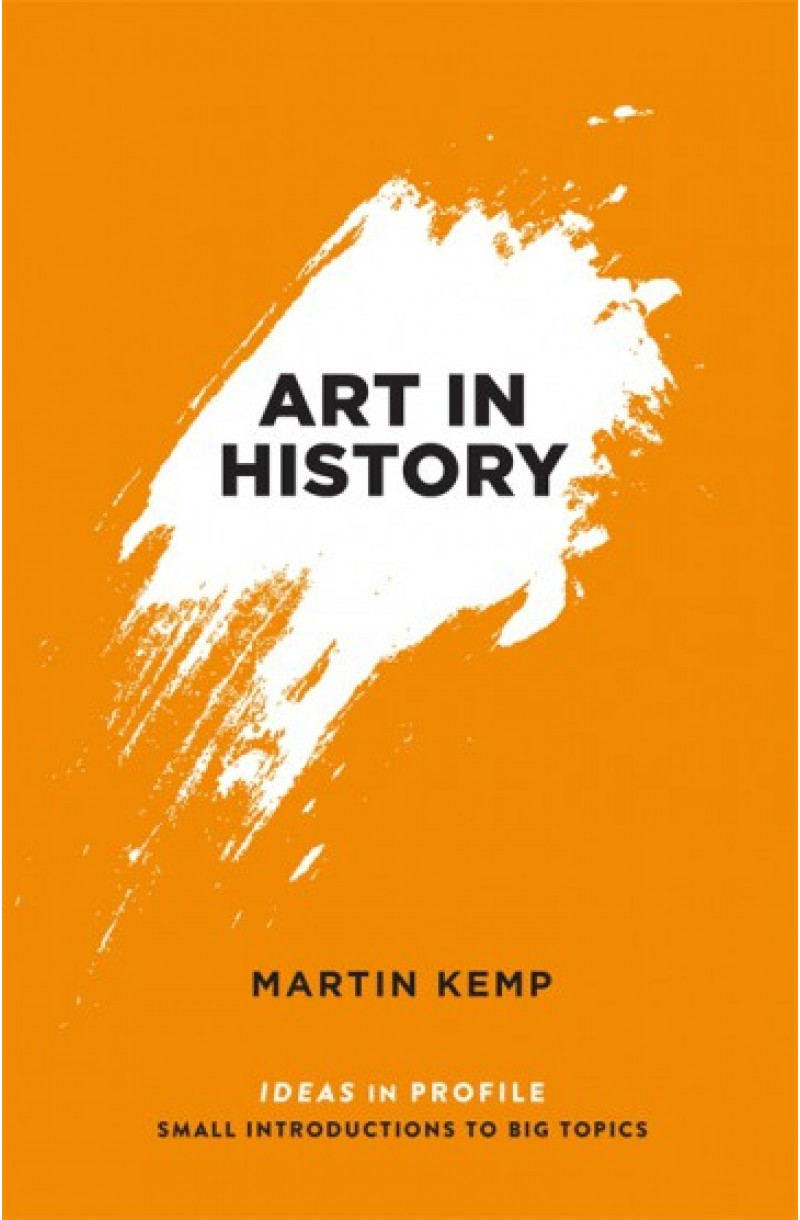 Art in History: Ideas in Profile