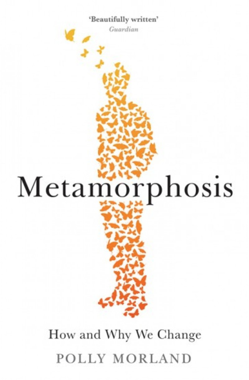 Metamorphosis: How and Why We Change