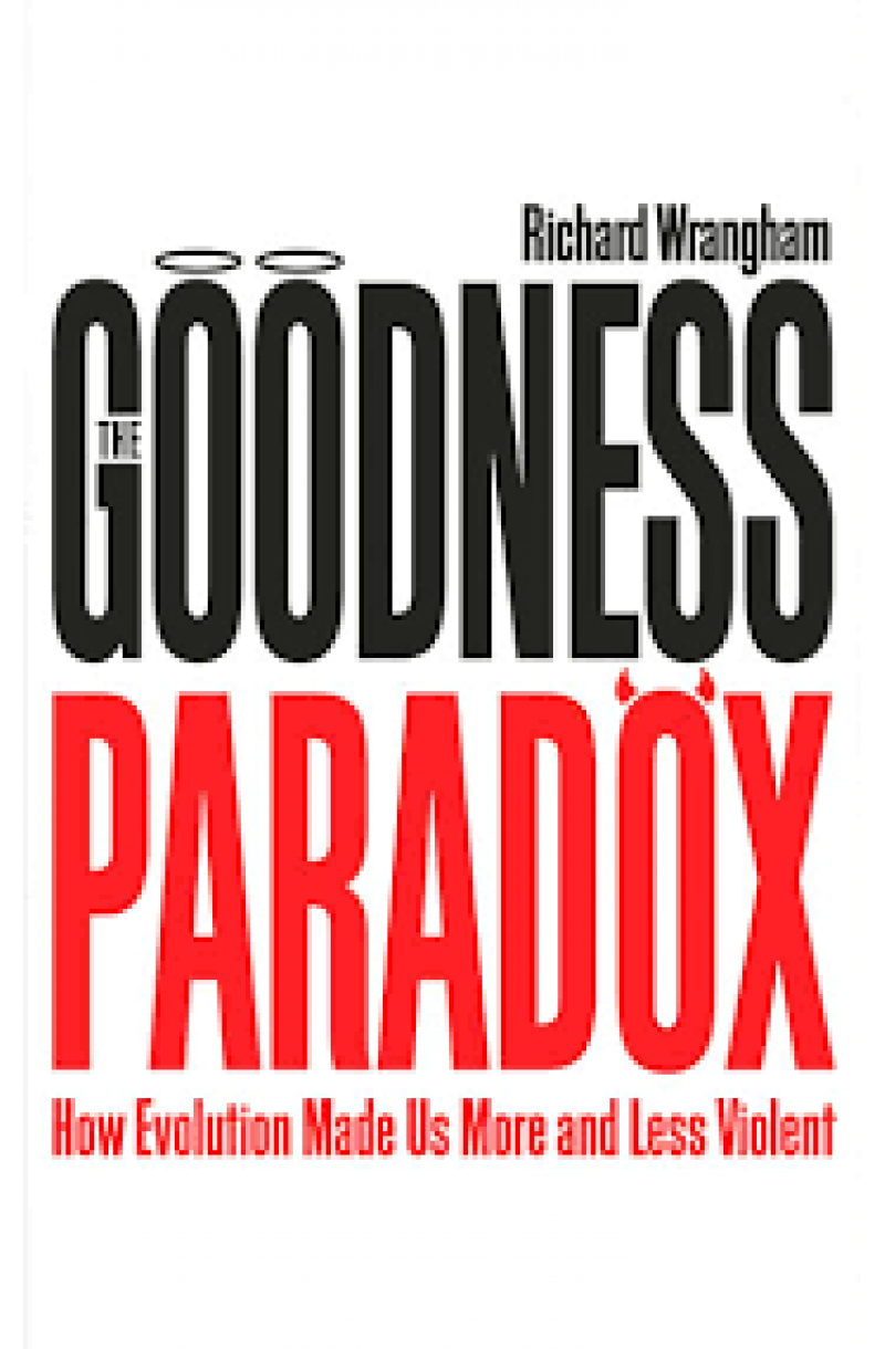 Goodness Paradox: How Evolution Made Us Both More and Less Violent