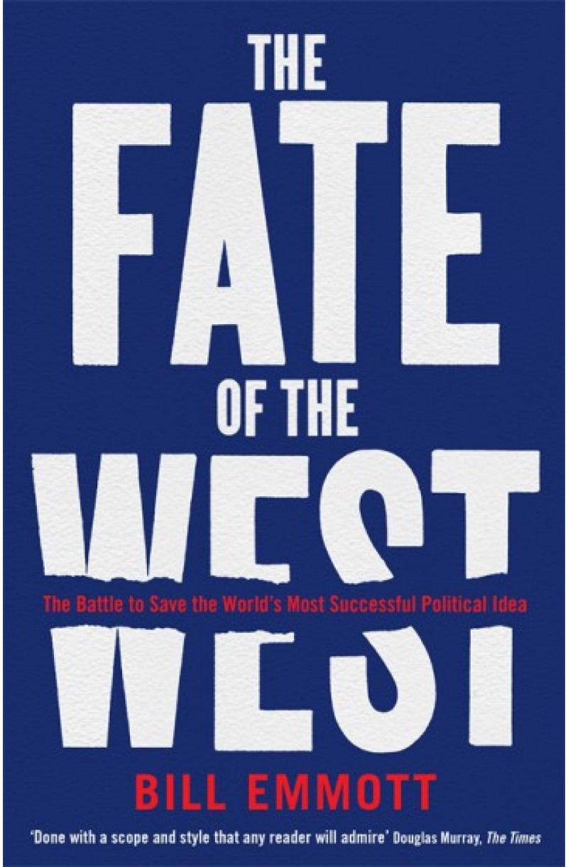 Fate of the West: The Battle to Save the World's Most Successful Political Idea