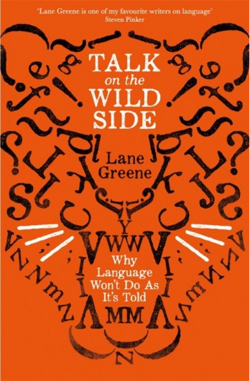 Talk on the Wild Side: Why Language Won't Do as it's Told