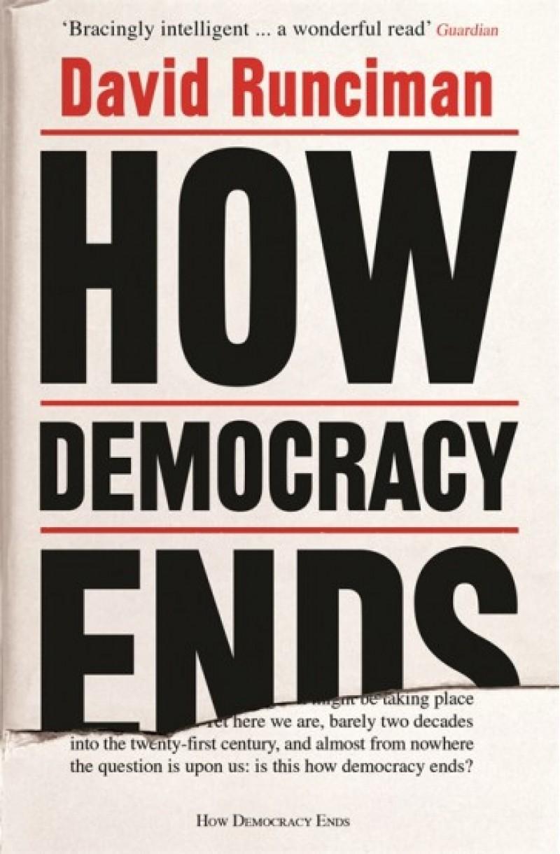 How Democracies Ends