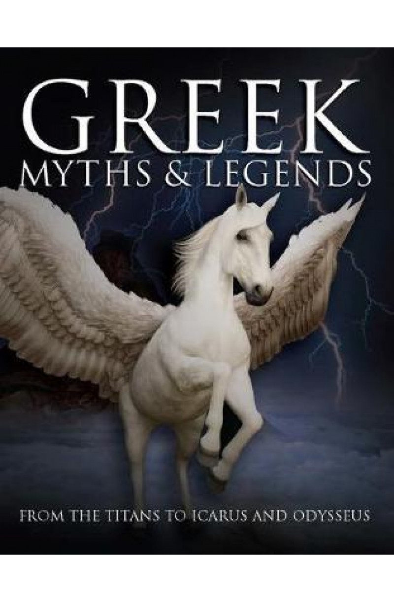 Greek Myths: From the Titans to Icarus and Odysseus (format mare)