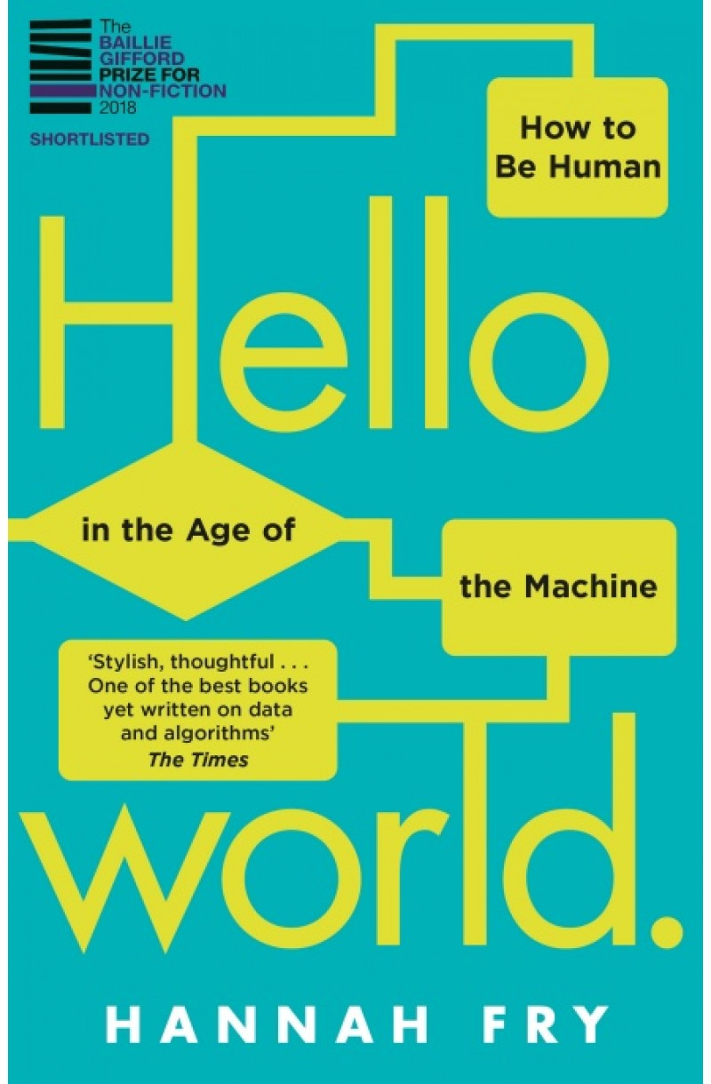 Hello World: How to be Human in the Age of the Machine (Shortlisted for The Baillie Gifford Prize 2018)
