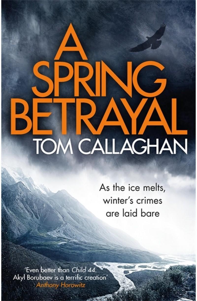 A Spring Betrayal (Inspector Akyl Borubaev)