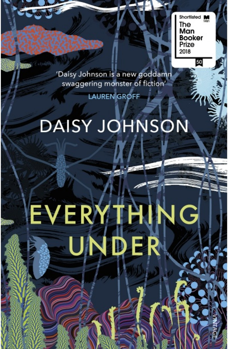 Everything Under (Shortlisted for the Man Booker Prize 2018)