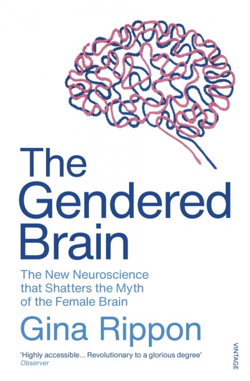 Gendered Brain: The new neuroscience that shatters the myth of the female brain