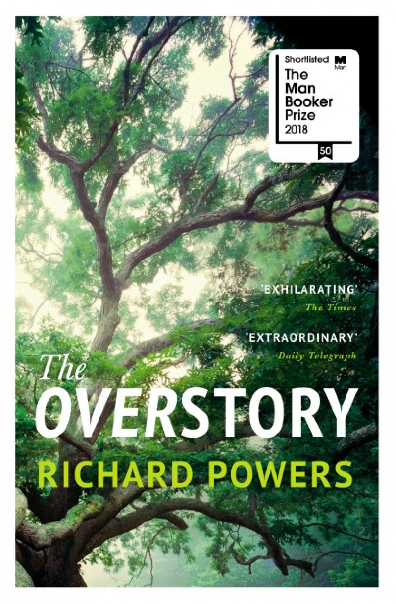 Overstory (Winner of the 2019 Pulitzer Prize for Fiction & Shortlisted for the Man Booker Prize 2018)