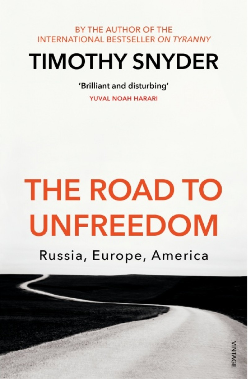 Road to Unfreedom: Russia, Europe, America