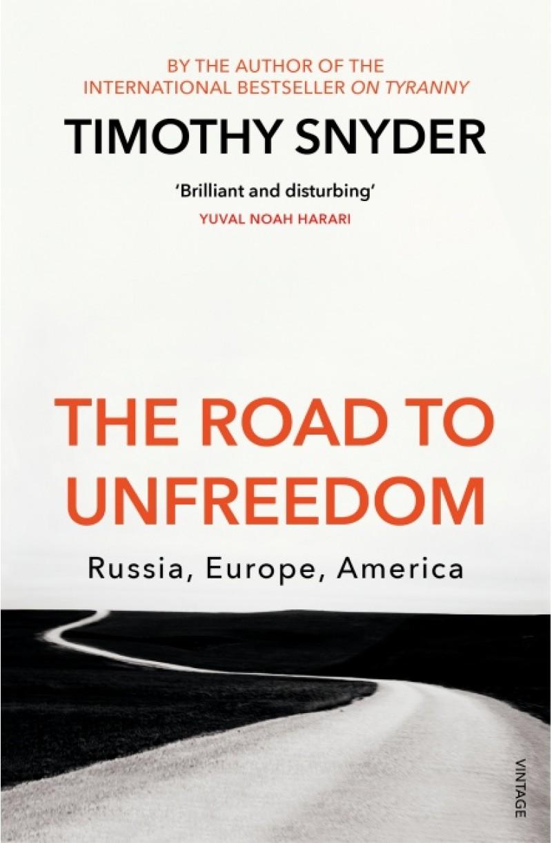 Road to Unfreedom: Russia, Europe, America
