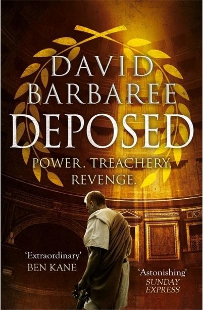 Deposed: An epic thriller of power, treachery and revenge