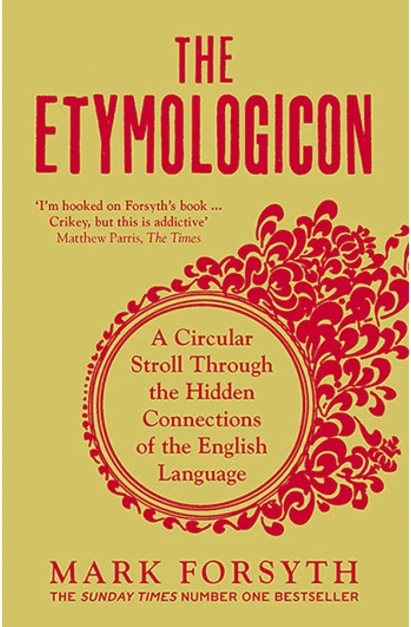 Etymologicon: A Circular Stroll Through the Hidden Connections of the English Language