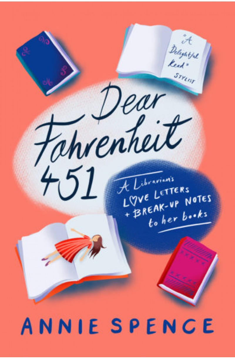 Dear Fahrenheit 451 : A Librarian's Love Letters and Break-Up Notes to Her Books