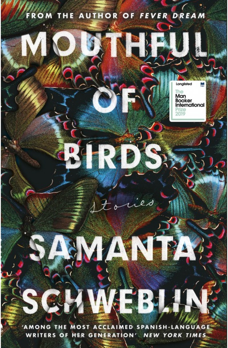 Mouthful of Birds (Longlisted for the Man Booker International Prize 2019)