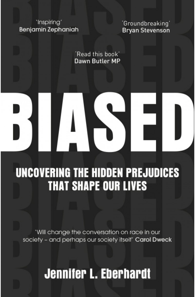 Biased: Uncover the Hidden Prejudices That Shape Our Life