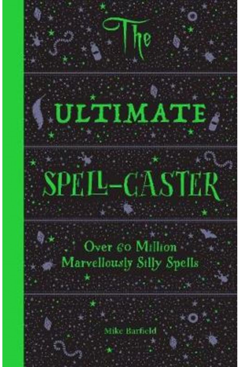 Ultimate Spell-Caster: Over 60 million marvellously silly spells (spiral bound)
