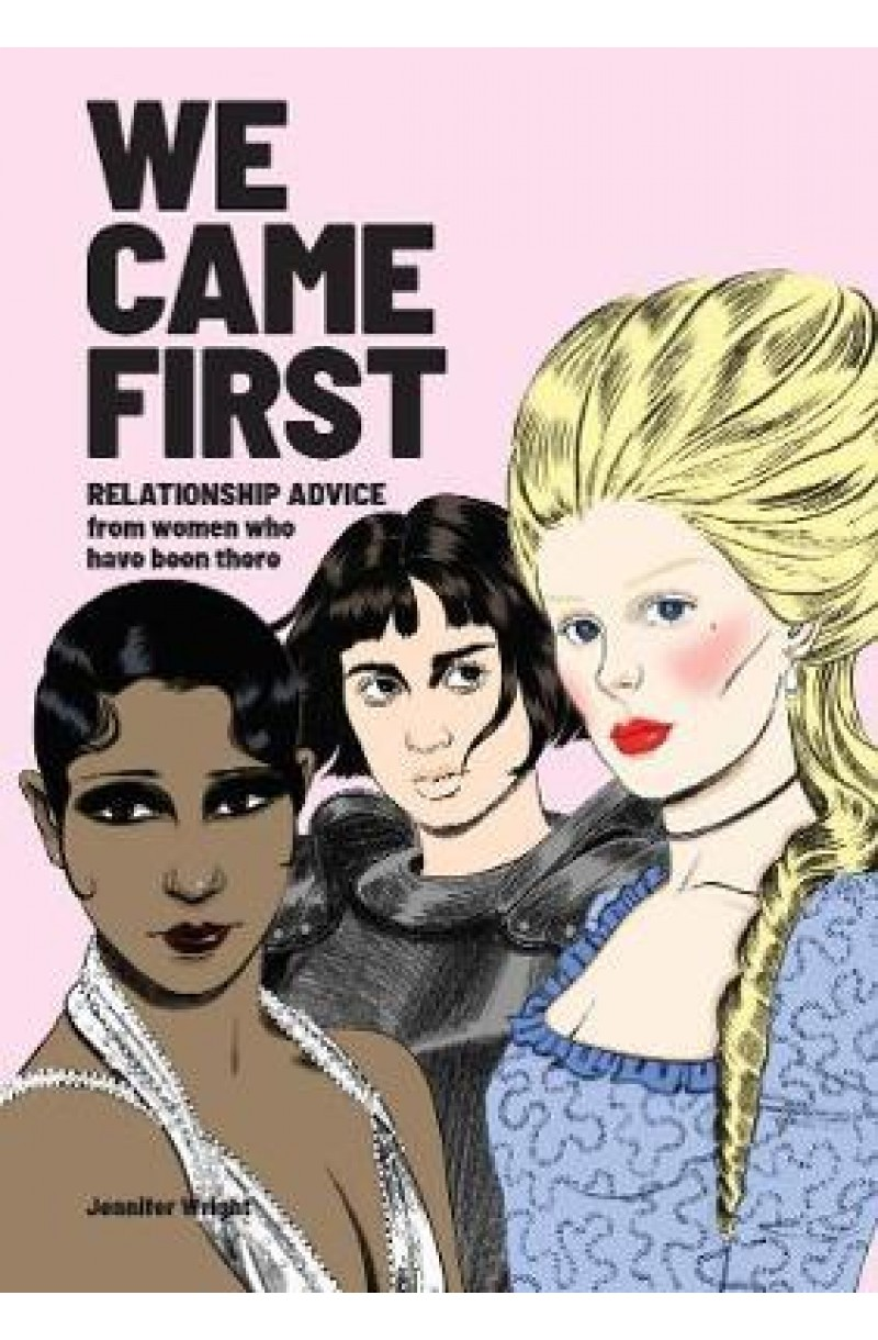 We Came First: Relationship Advice from Women Who Have Been There (editie cartonata)