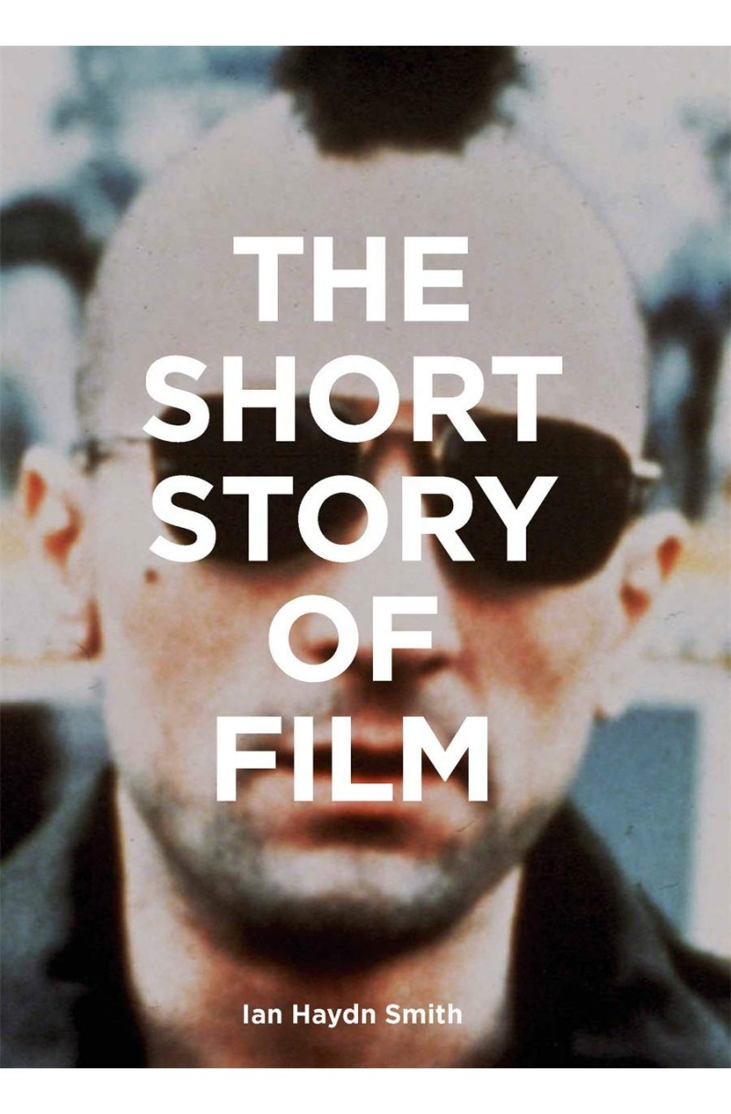 Short Story of Film: A Pocket Guide to Key Genres, Films, Techniques and Movements