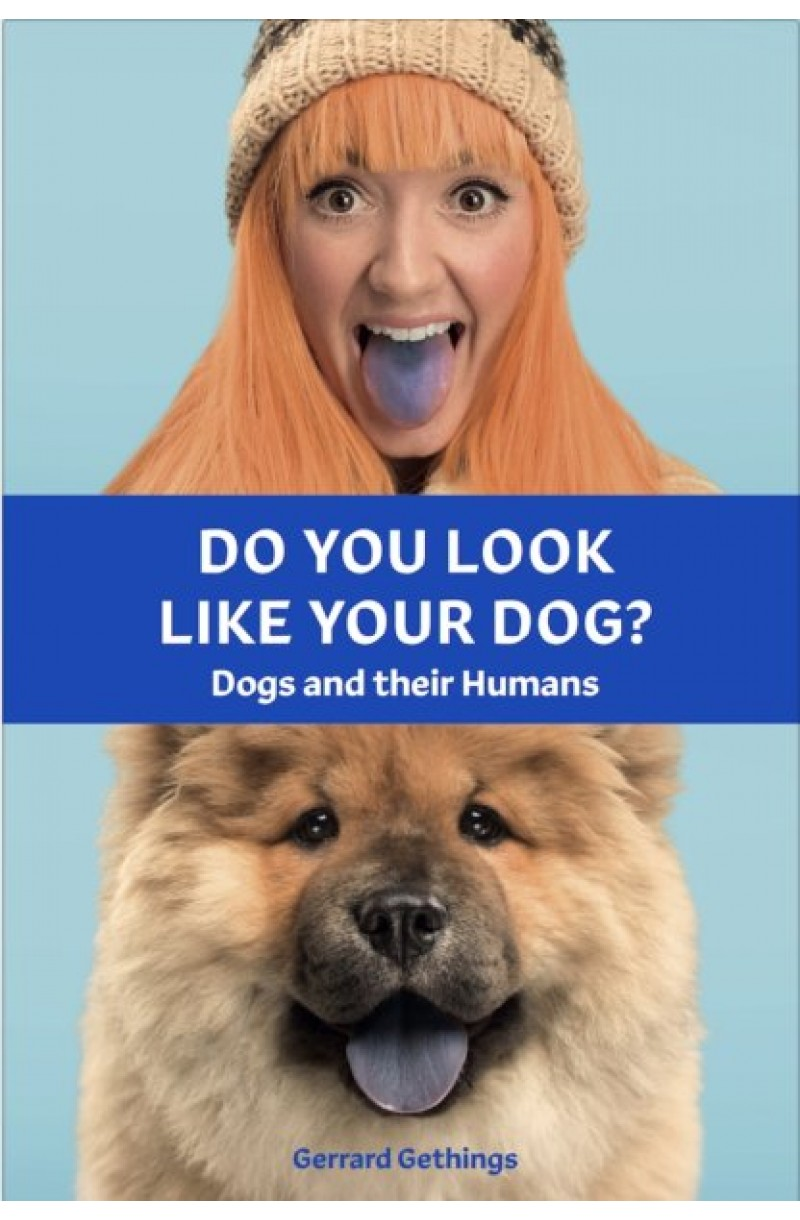 Do You Look Like Your Dog? The Book: Dogs and their Humans