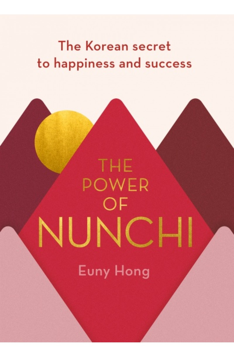 Power of Nunchi: The Korean Secret to Happiness and Success (editie cartonata)