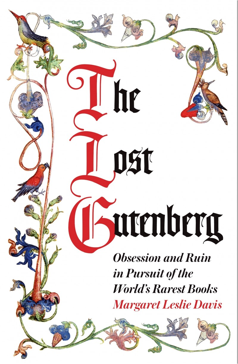 Lost Gutenberg: The Astounding Story of One Book's Five-Hundred-Year Odyssey