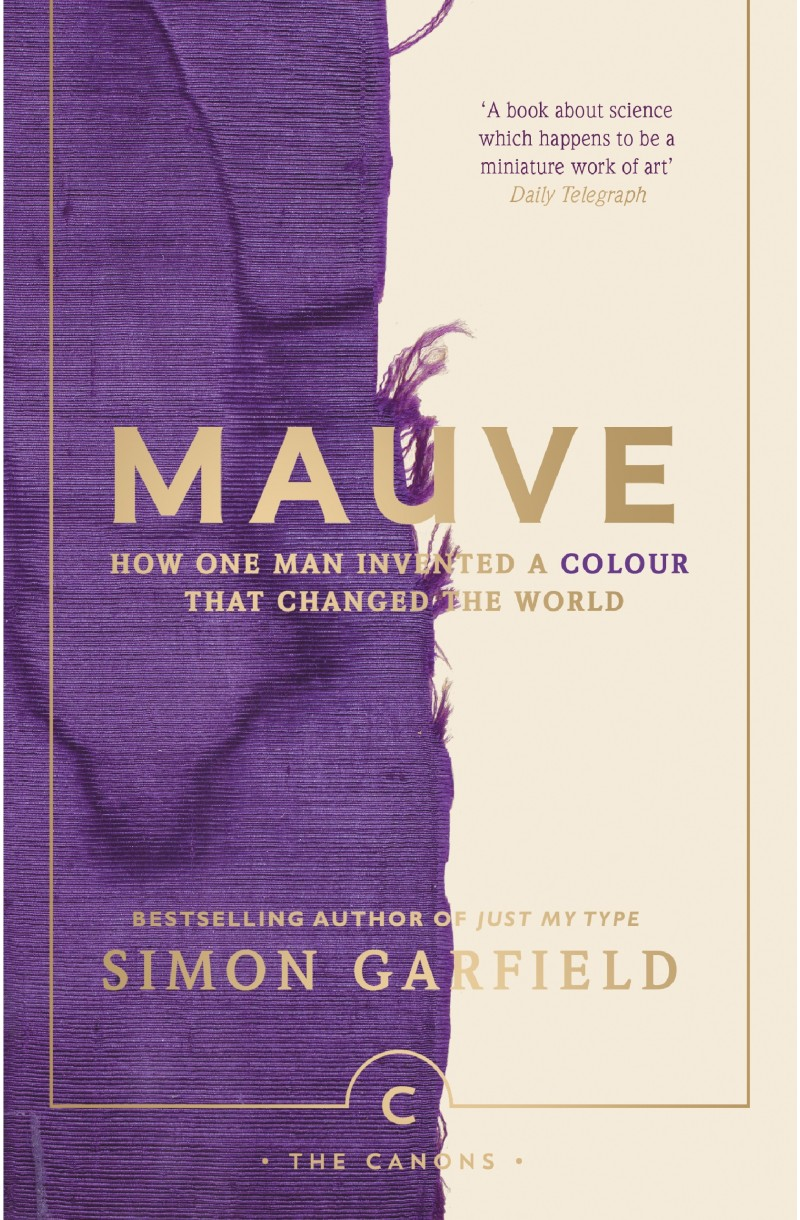 Mauve: How one man invented a colour that changed the world (Canons)