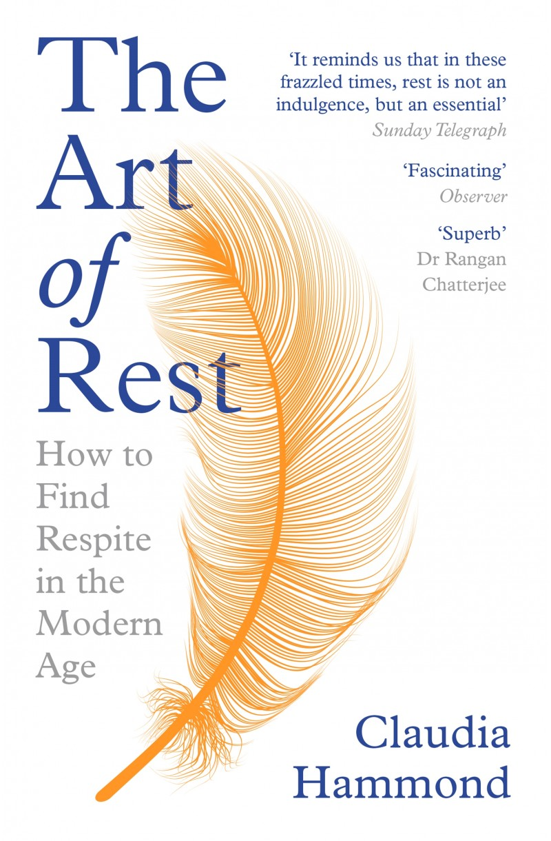 Art of Rest: How to Find Respite in the Modern Age (Shortlisted for the British Psychological Society Book Award for Popular Science)