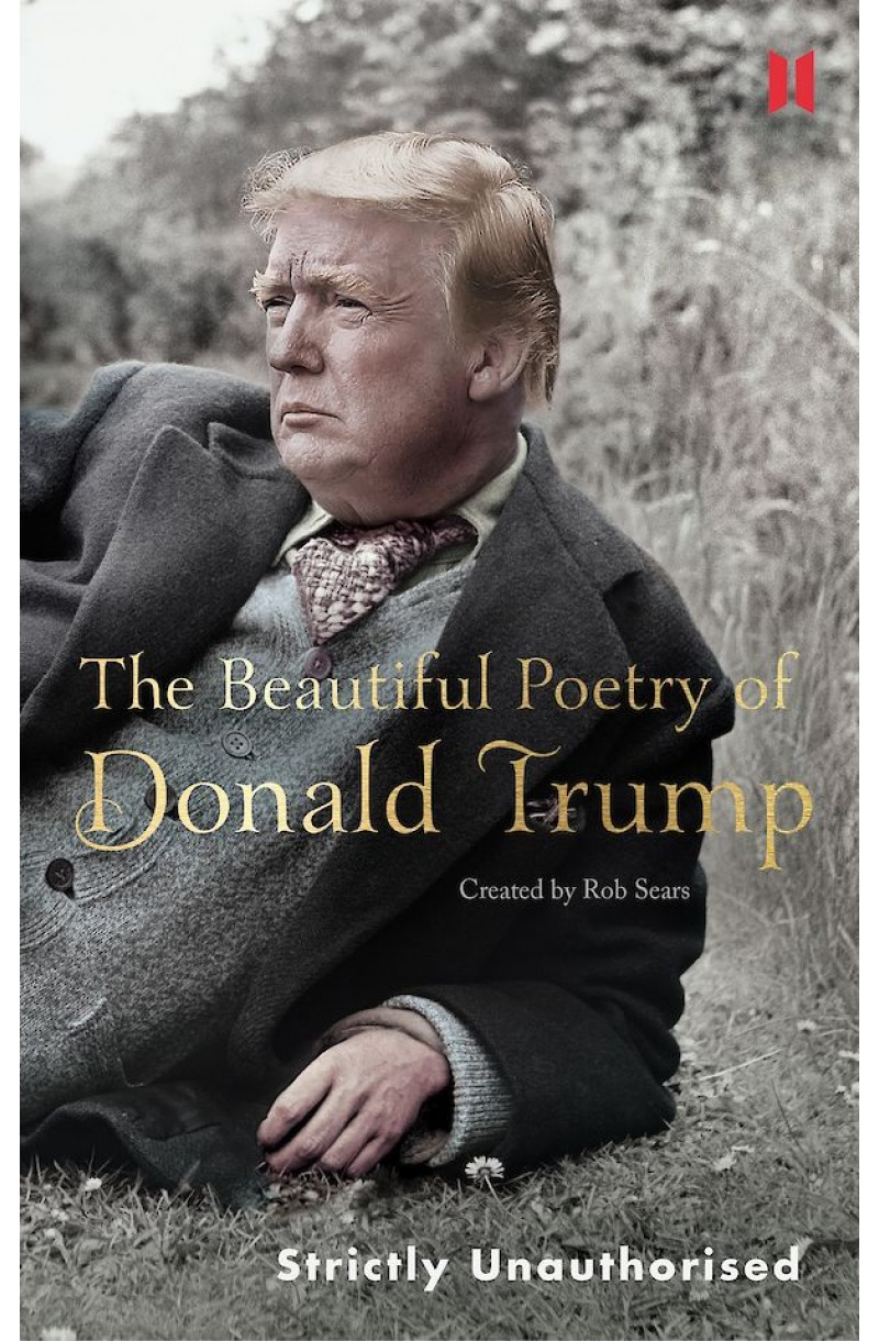 Beautiful Poetry of Donald Trump (editie cartonata)