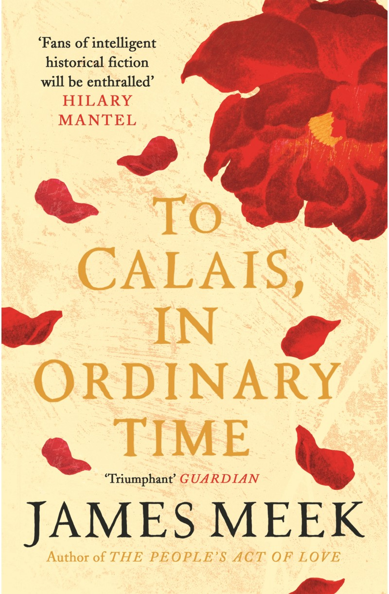 To Calais In Ordinary Time