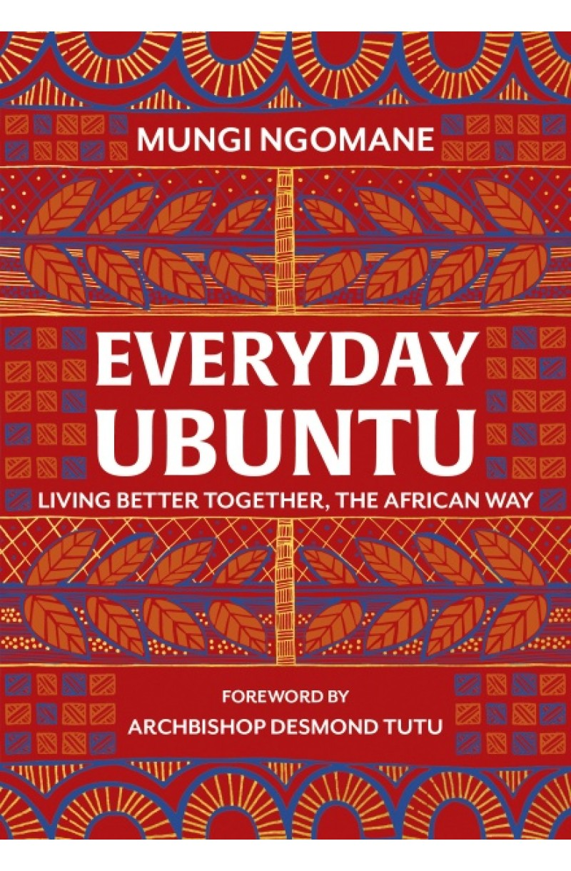 Everyday Ubuntu: Living better together, the African way